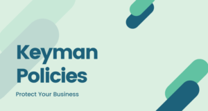 Ways Keyman Policy Can Protect Your Business