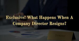What Happens When A Company Director Resigns?