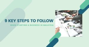 Read more about the article 9 Key Steps in Starting a Business in Malaysia